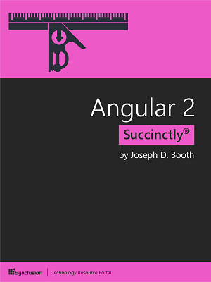 Angular 2 Succinctly by Joseph D. Booth