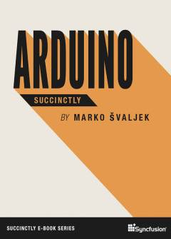 Arduino Succinctly Free eBook