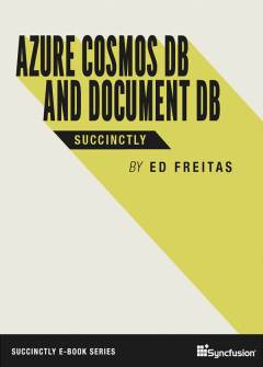 Azure Cosmos DB and DocumentDB Succinctly Free eBook