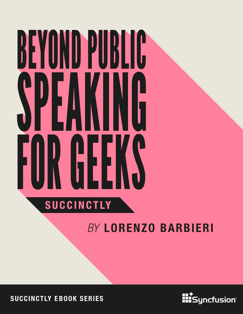 Beyond Public Speaking for Geeks Succinctly