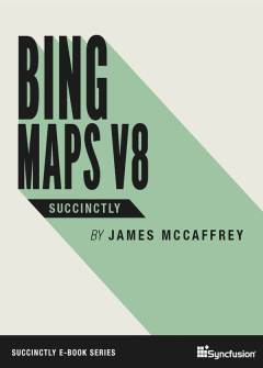 Bing Maps V8 Succinctly Free eBook