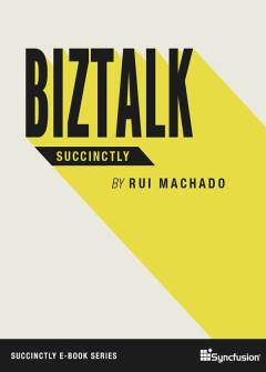 BizTalk Succinctly Free eBook