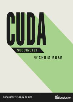 CUDA Succinctly Free eBook
