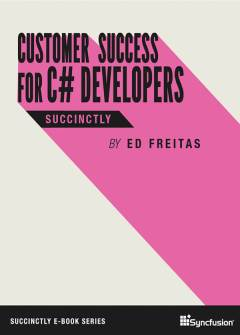 Customer Success for C# Developers Succinctly Free eBook