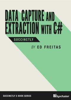 Data Capture and Extraction with C# Succinctly Free eBook