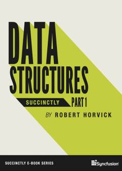 Data Structures Succinctly Part 1 Free eBook