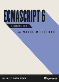 ECMAScript 6 Succinctly Free eBook