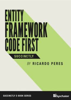 Entity Framework Code First Succinctly Free eBook