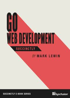 Go Web Development Succinctly Free eBook