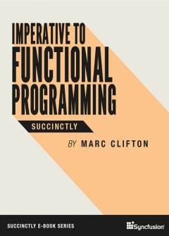 Imperative to Functional Programming Succinctly Free eBook
