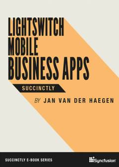 LightSwitch Mobile Business Apps Succinctly Free eBook