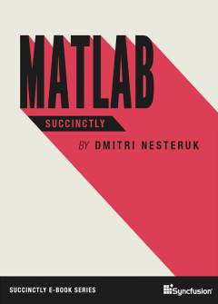 MATLAB Succinctly Free eBook