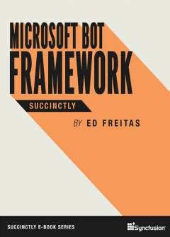 Microsoft Bot Framework Succinctly Free eBook