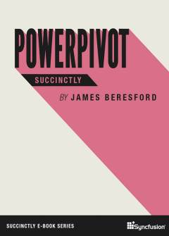 PowerPivot Succinctly Free eBook