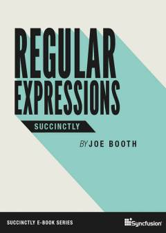 Regular Expressions Succinctly Free eBook