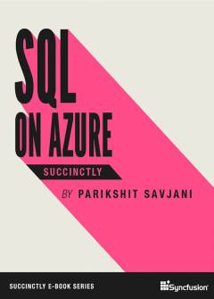 SQL on Azure Succinctlyk Free eBook