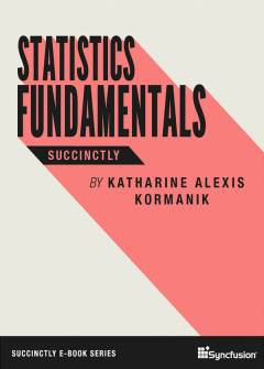 Statistics Fundamentals Succinctly Free eBook