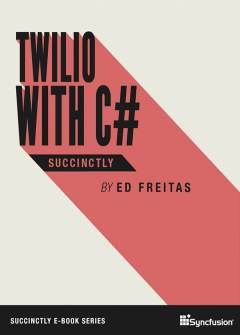 Twilio with C# Succinctly Free eBook