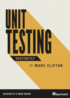 Unit Testing Succinctly Free eBook