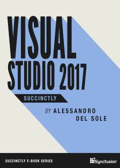 VS2017 Succinctly Free eBook