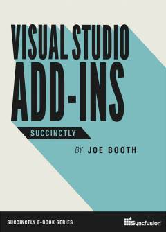 Visual Studio Add-Ins Succinctly Free eBook