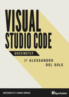 Visual Studio Code Succinctly Free eBook