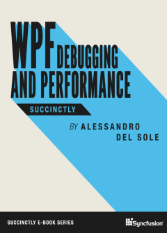 WPF Debugging and Performance Succinctly Free eBook