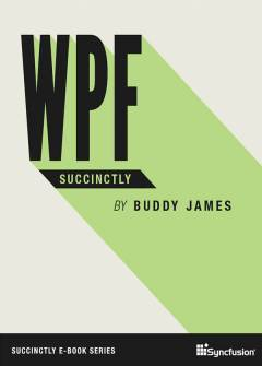 WPF Succinctly Free eBook