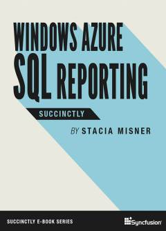 Windows Azure SQL Reporting Succinctly Free eBook