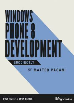 Windows Phone 8 Development Succinctly Free eBook