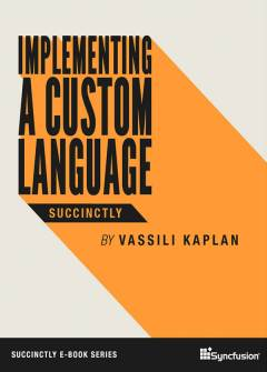 Implementing a Custom Language Succinctly
