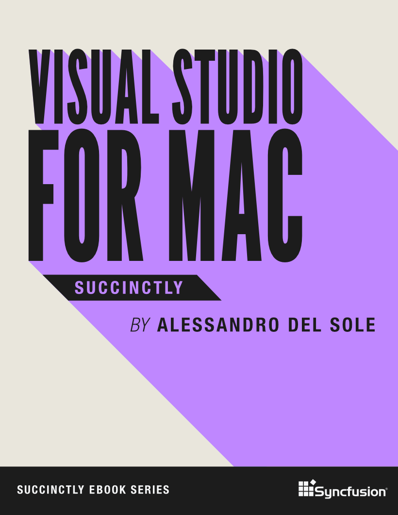 Visual Studio for Mac Succinctly Free eBook