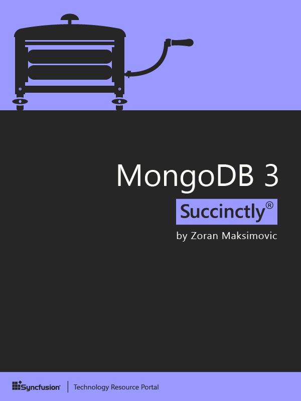 MongoDB 3 Succinctly by Zoran Maksimovic