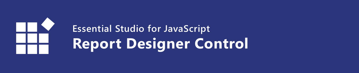 Syncfusion HTML5 JavaScript Report Designer control banner