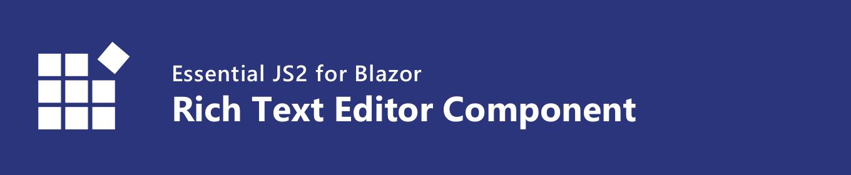 Essential JS2 for Blazor Rich Text Editor