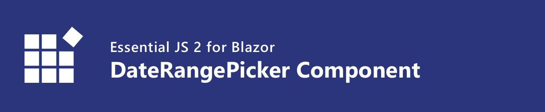 syncfusion blazor daterangepicker component