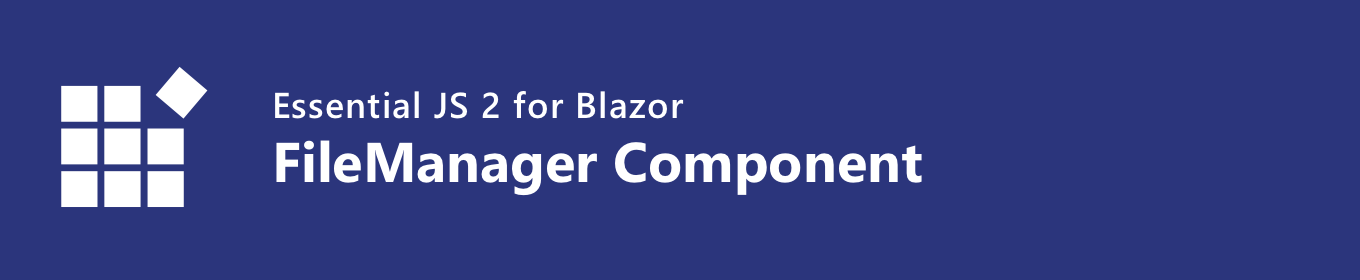 Essential JS 2 for Blazor File Manager Component