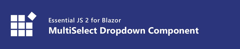 Syncfusion Blazor MultiSelect Dropdown
