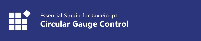 Syncfusion HTML5 JavaScript Circular Gauge Banner